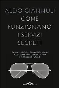 Come funzionano i servizi segreti - Aldo Giannuli
